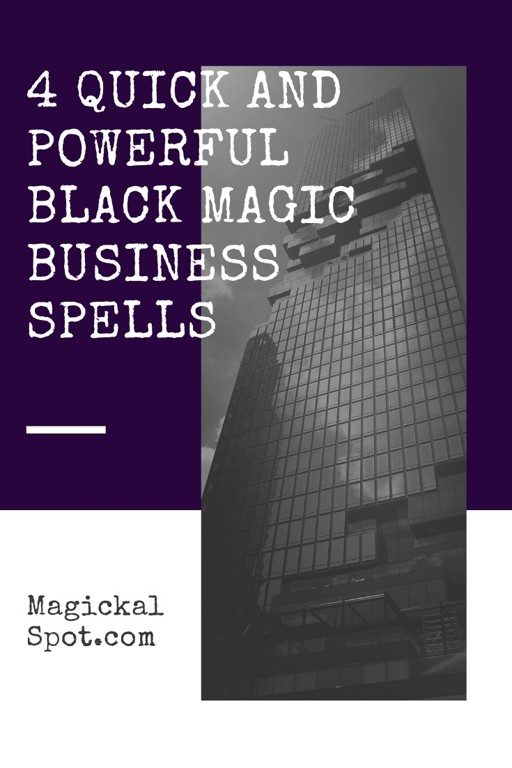 4 Quick and Powerful Black Magic Business Spells by MagickalSpot