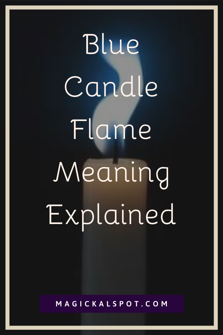 Blue Candle Flame Meaning Explained by MagickalSpot