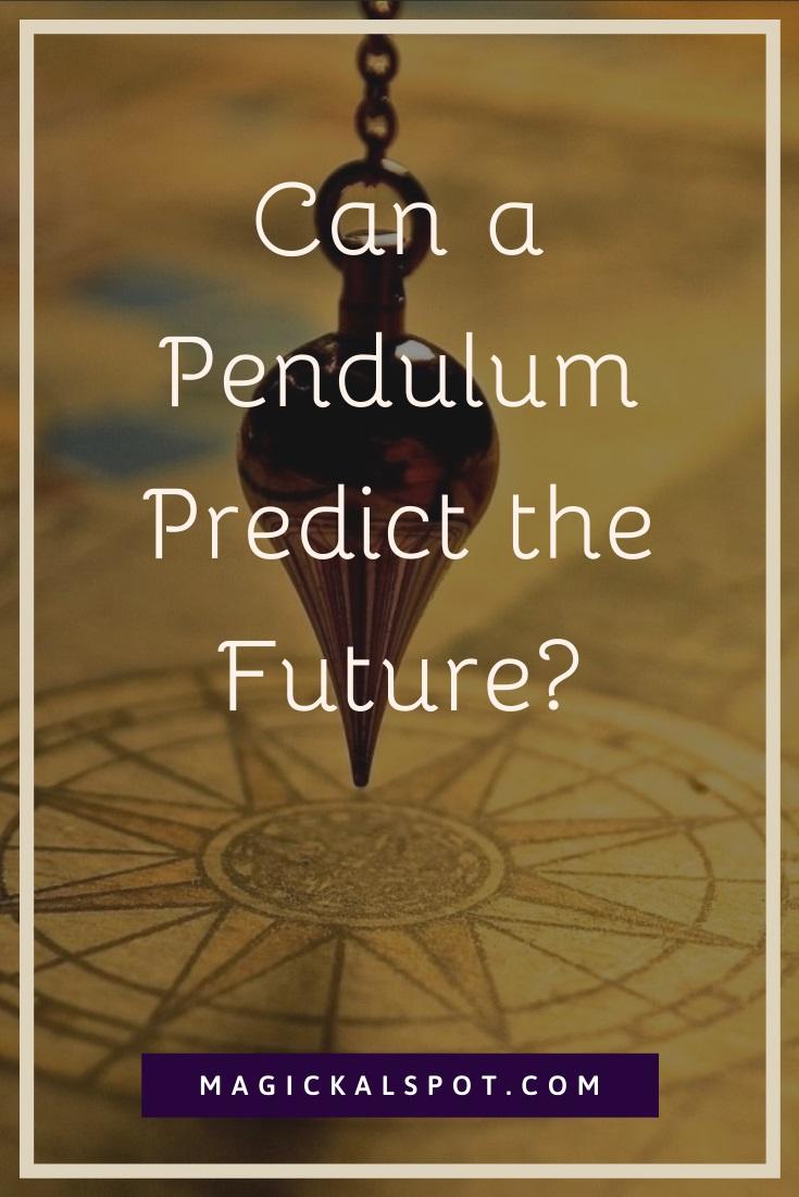 Can a Pendulum Predict the Future by MagickalSpot