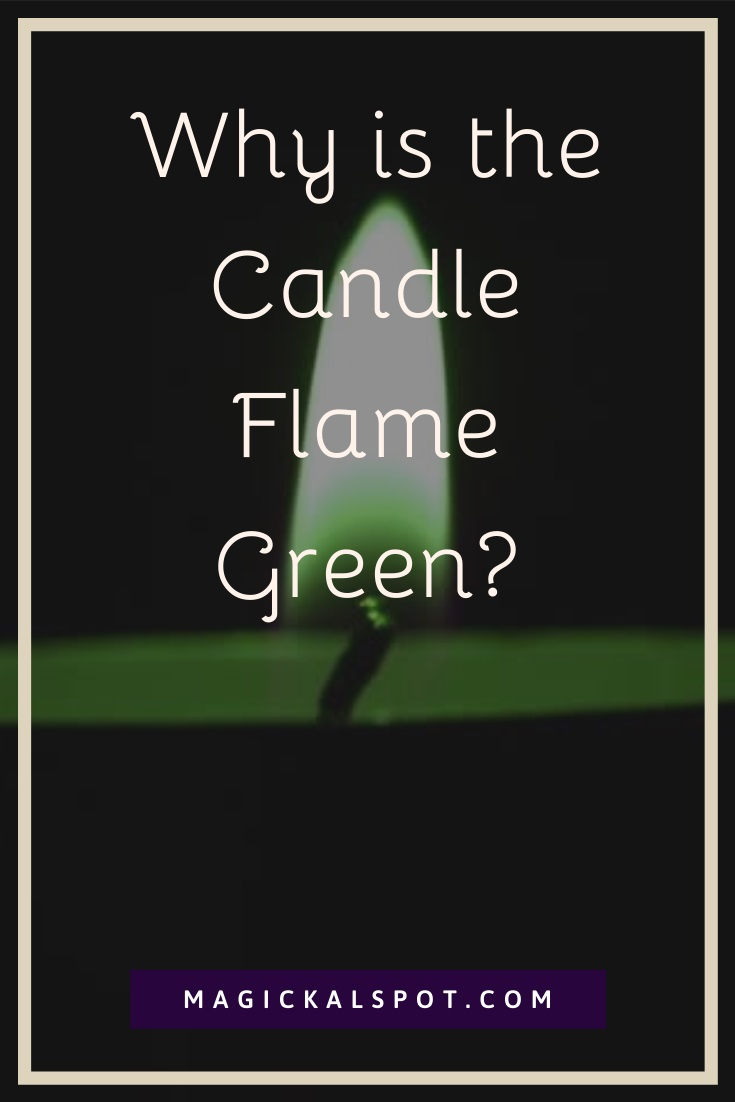 Green Candle Flame Meaning Explained by MagickalSpot