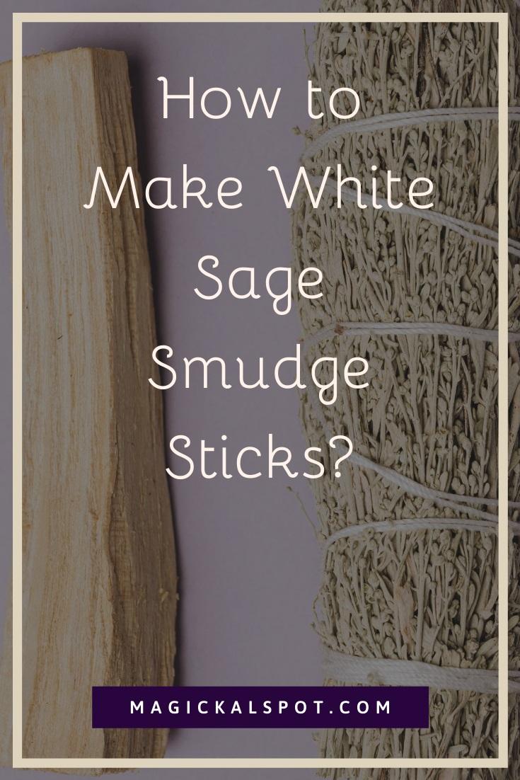How to Make White Sage Smudge Sticks by MagickalSpot
