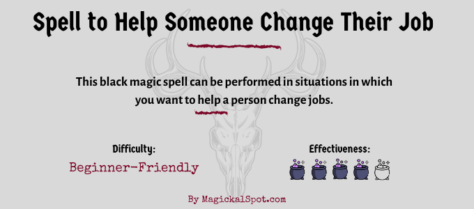 Spell to help someone change their job