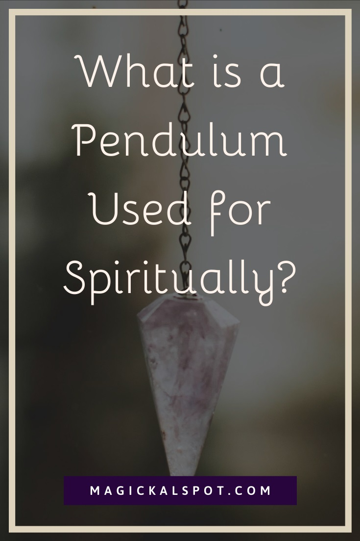 What is a Pendulum Used for Spiritually by MagickalSpot