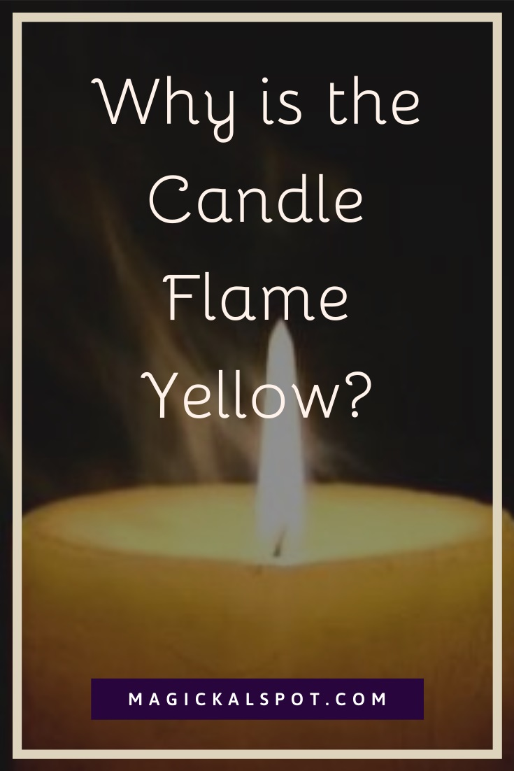 Why is the Candle Flame Yellow by MagickalSpot