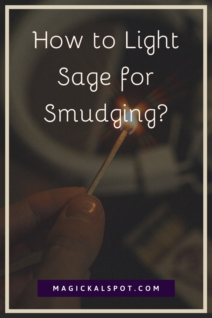 How to Light Sage for Smudging by MagickalSpot