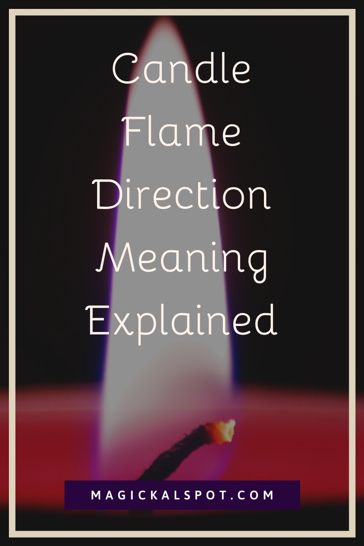 Candle Flame Direction Meaning Explained by MagickalSpot