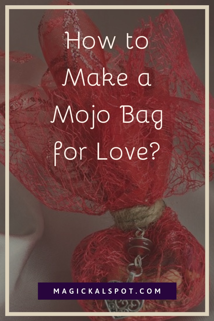 How to Make a Mojo Bag for Love by MagickalSpot