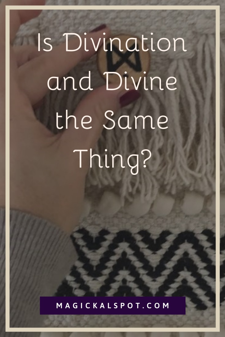 Is Divination and Divine the Same Thing by MagickalSpot