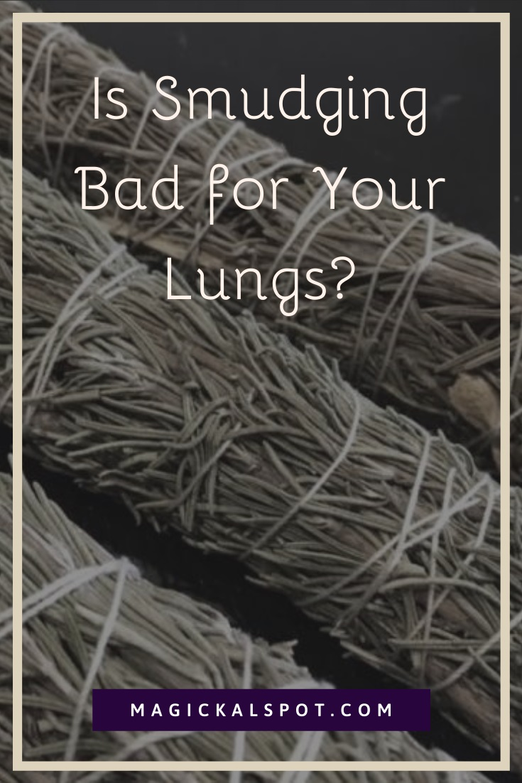 Is Smudging Bad for Your Lungs by MagickalSpot