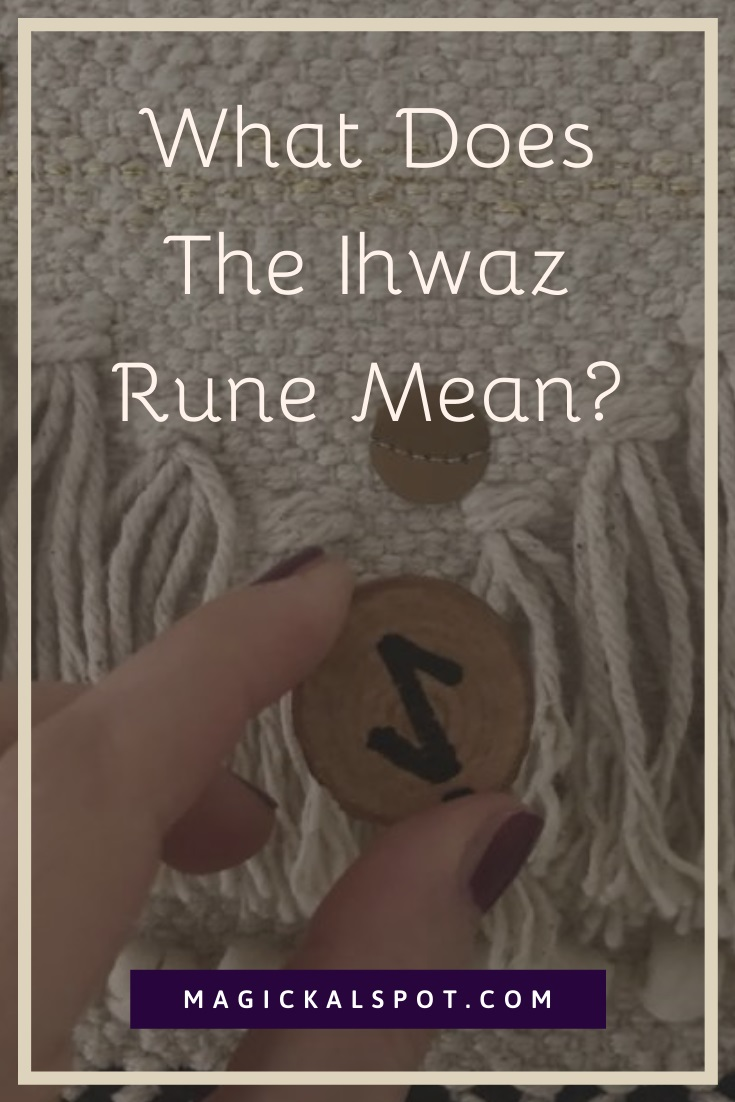 What Does The Ihwaz Rune Mean by MagickalSpot