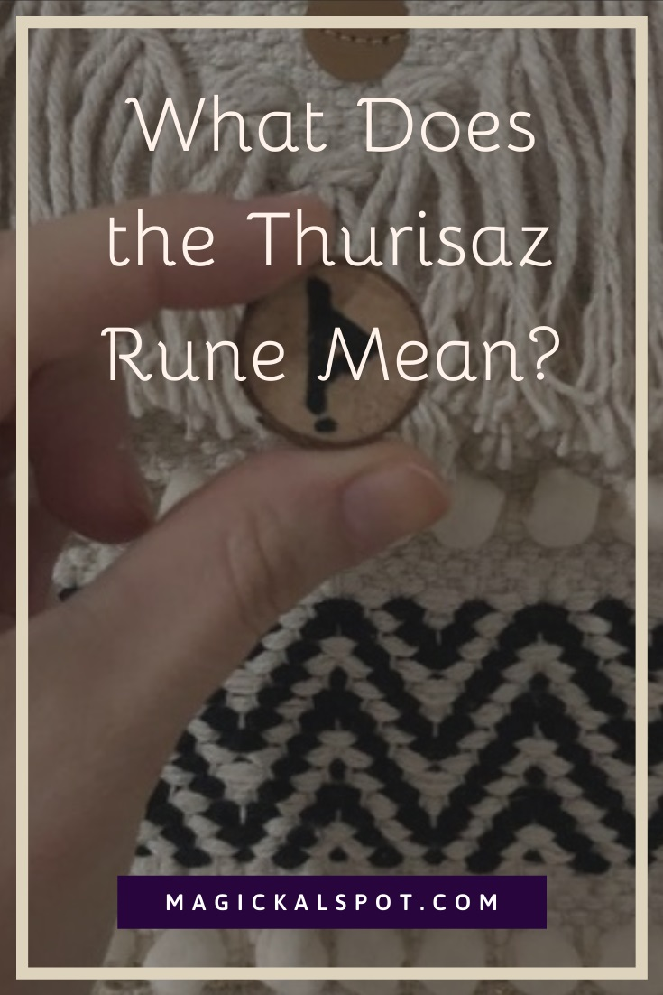What Does the Thurisaz Rune Mean by MagickalSpot