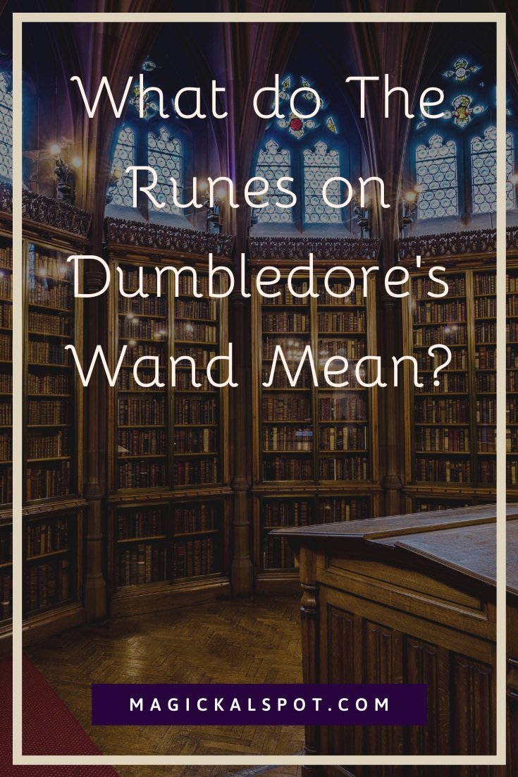 What do The Runes on Dumbledore Wand Mean by MagickalSpot