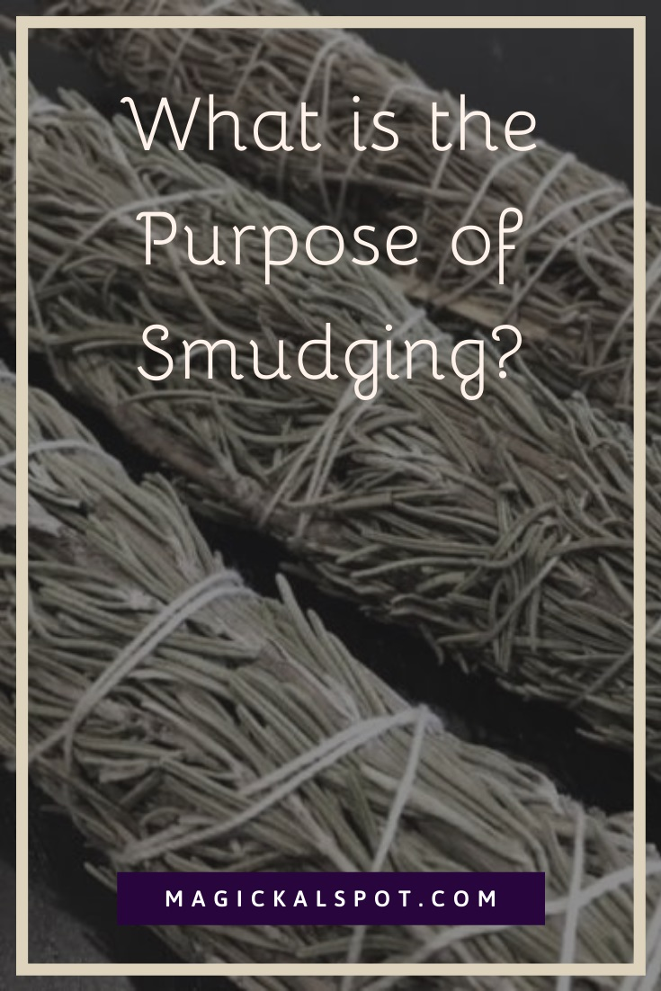 What is the Purpose of Smudging by MagickalSpot