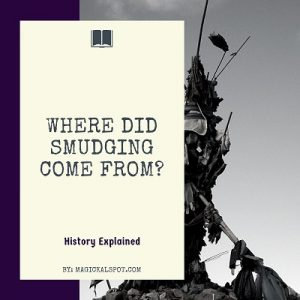 Where did Smudging Come From featured