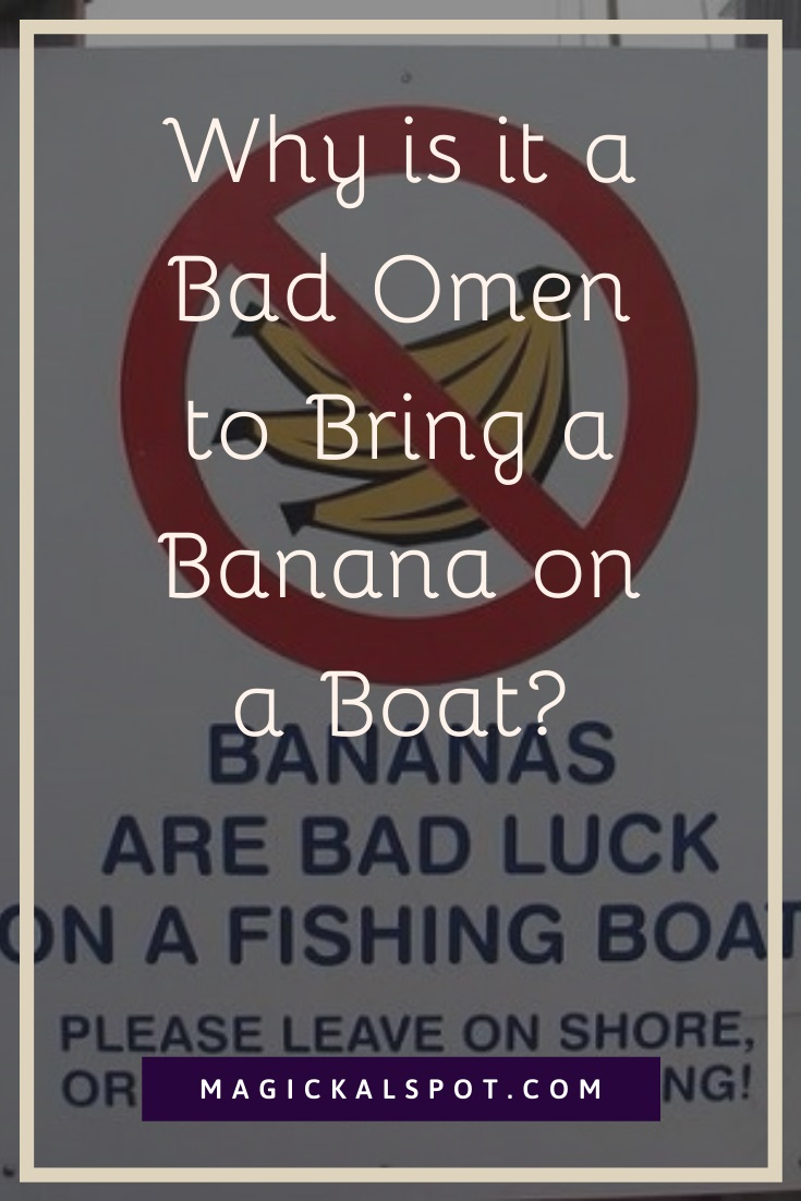 Why is it a Bad Omen to Bring a Banana on a Boat by MagickalSpot