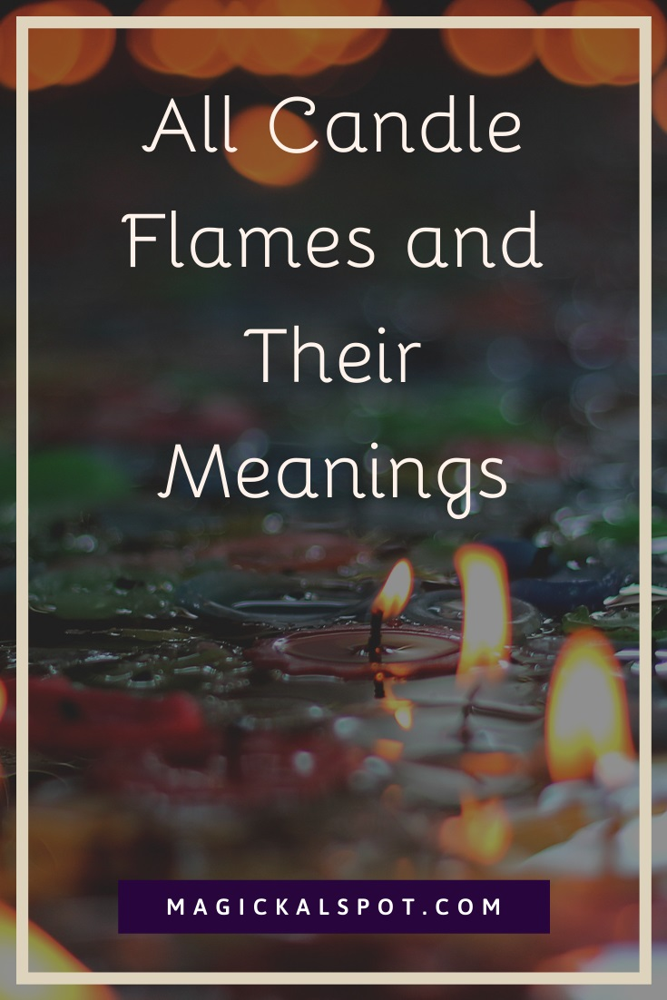 All Candle Flames and Their Meanings by MagickalSpot