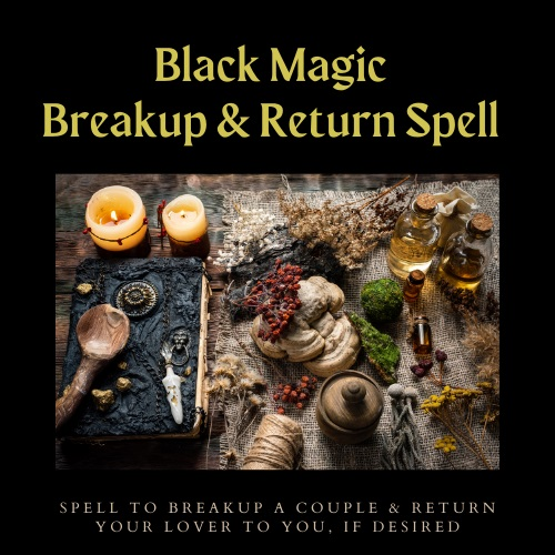 Black Magic Breakup and Return Spell Casting by Magickal Spot