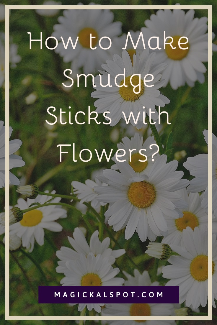 How to Make Smudge Sticks with Flowers by MagickalSpot
