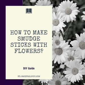 How to Make Smudge Sticks with Flowers featured