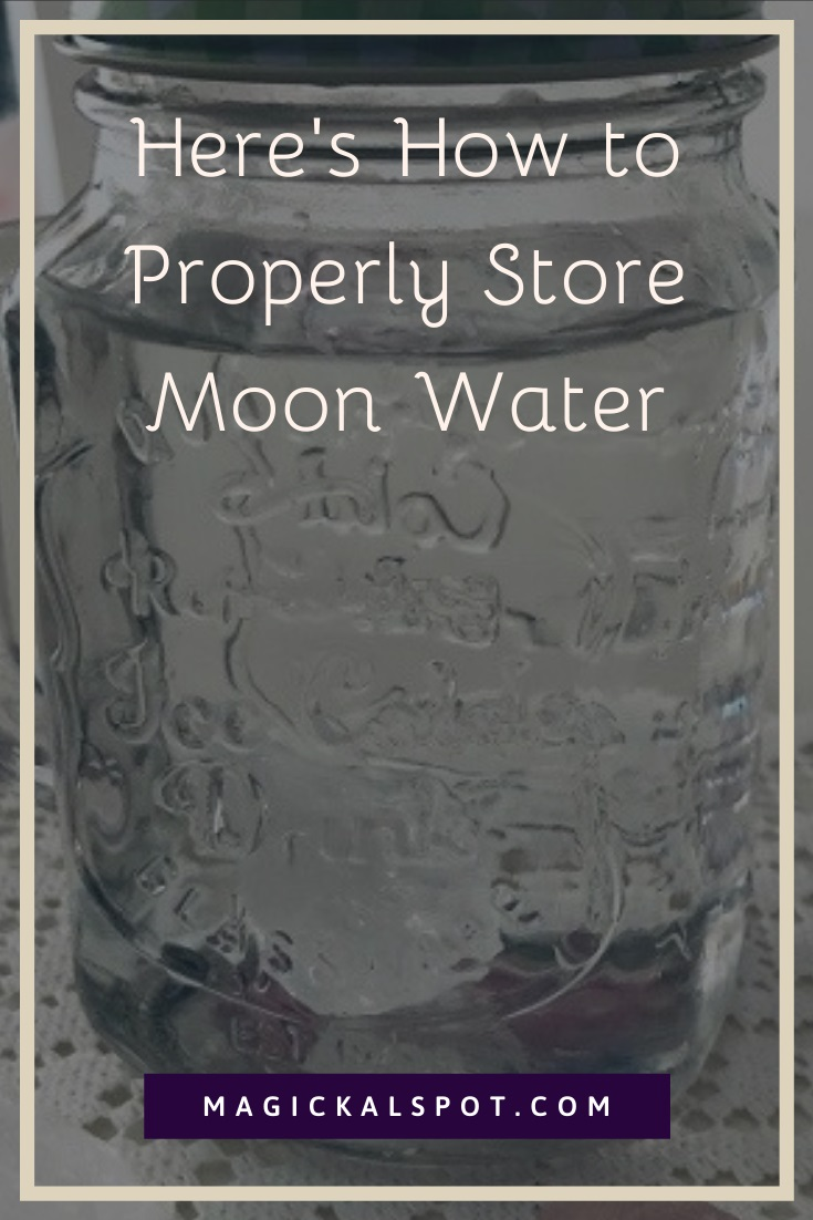How to Properly Store Moon Water by MagickalSpot