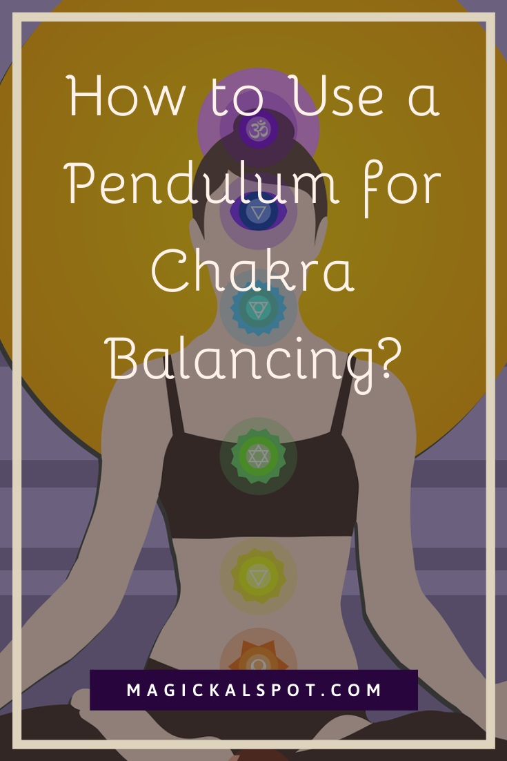 How to Use a Pendulum for Chakra Balancing by MagickalSpot