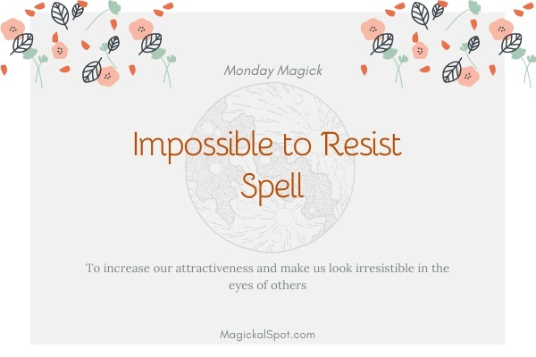 Impossible to resist spell