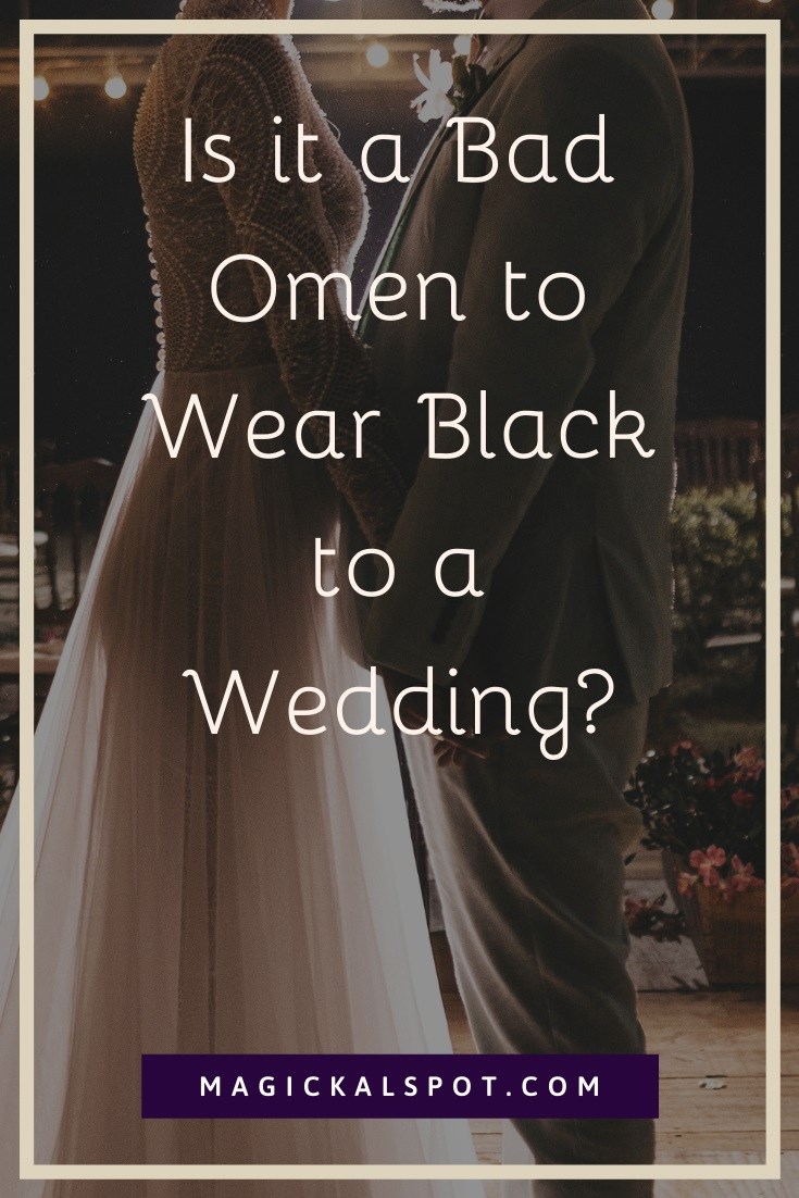 Is it a Bad Omen to Wear Black to a Wedding by MagickalSpot