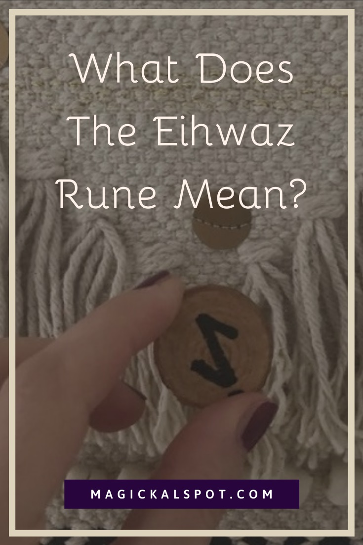 What Does The Eihwaz Rune Mean by MagickalSpot