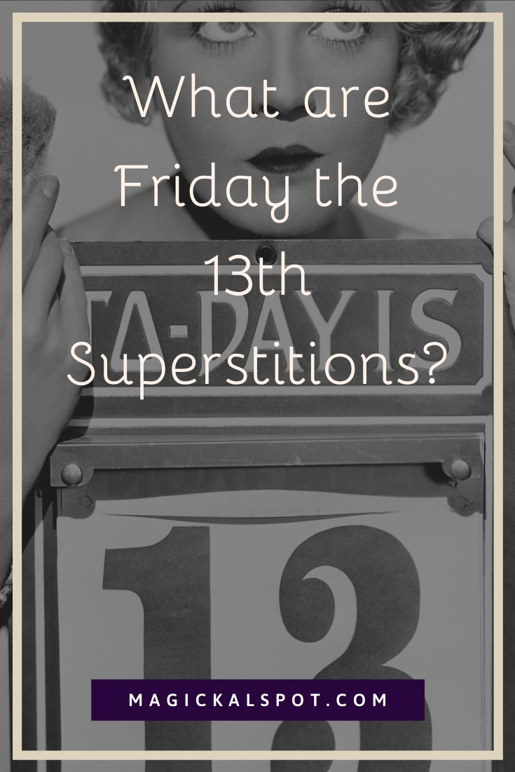 What are Friday the 13th Superstitions by MagickalSpot