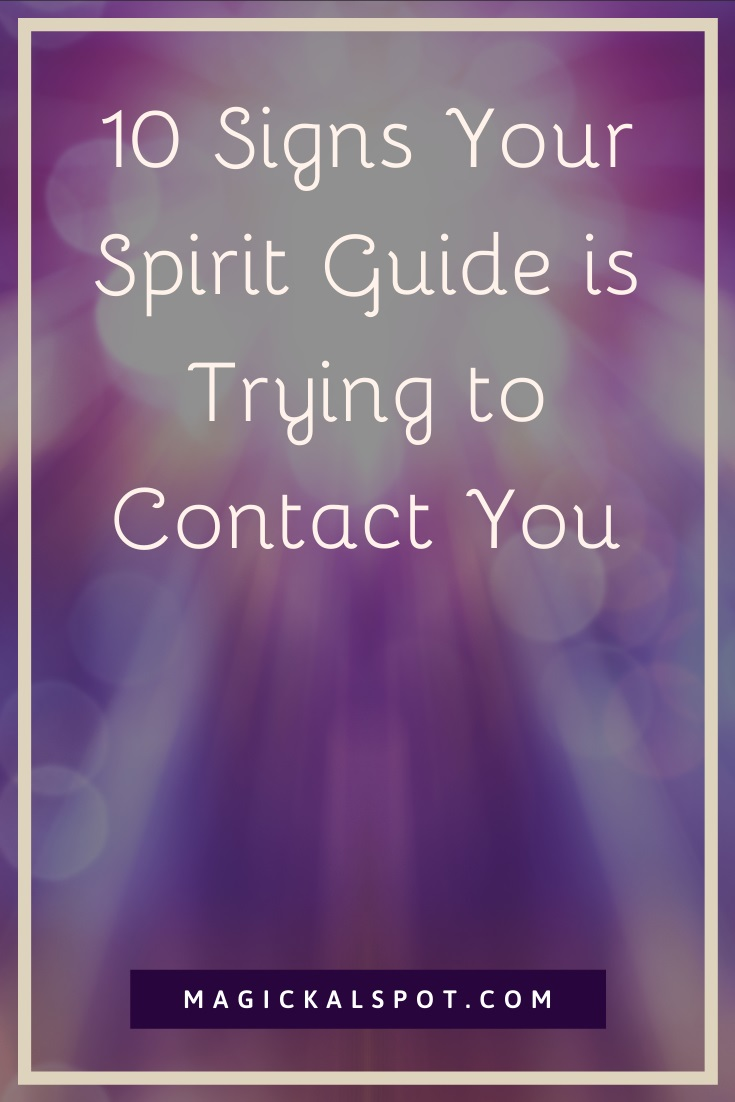 10 Signs Your Spirit Guide is Trying to Contact You by MagickalSpot