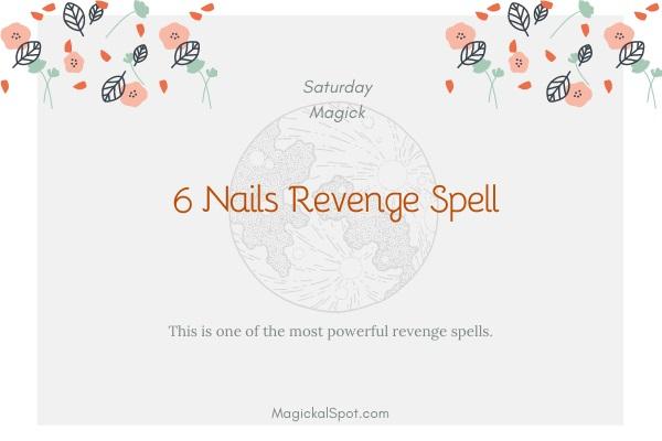 6 Nails Revenge Spell