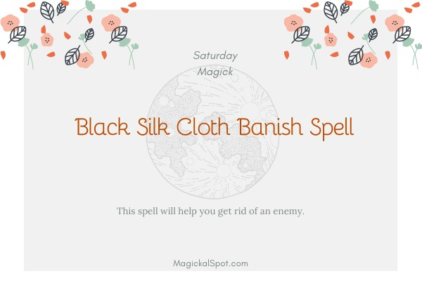 Black Silk Cloth Banish Spell