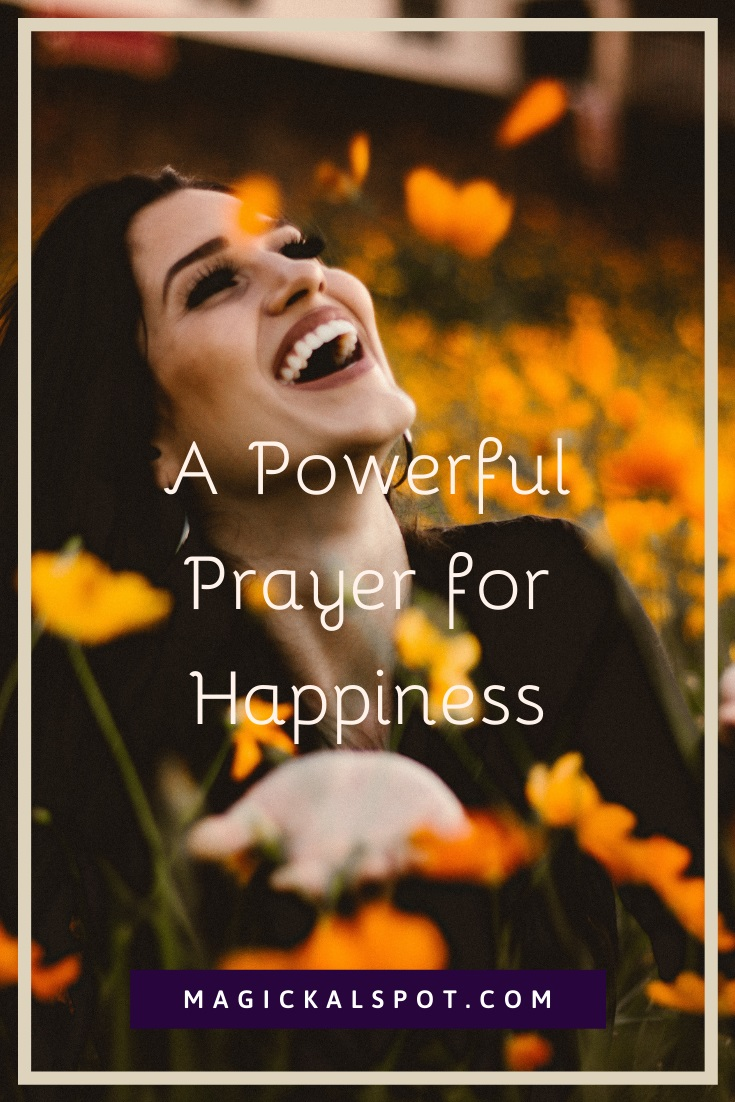 A Powerful Prayer for Happiness by MagickalSpot