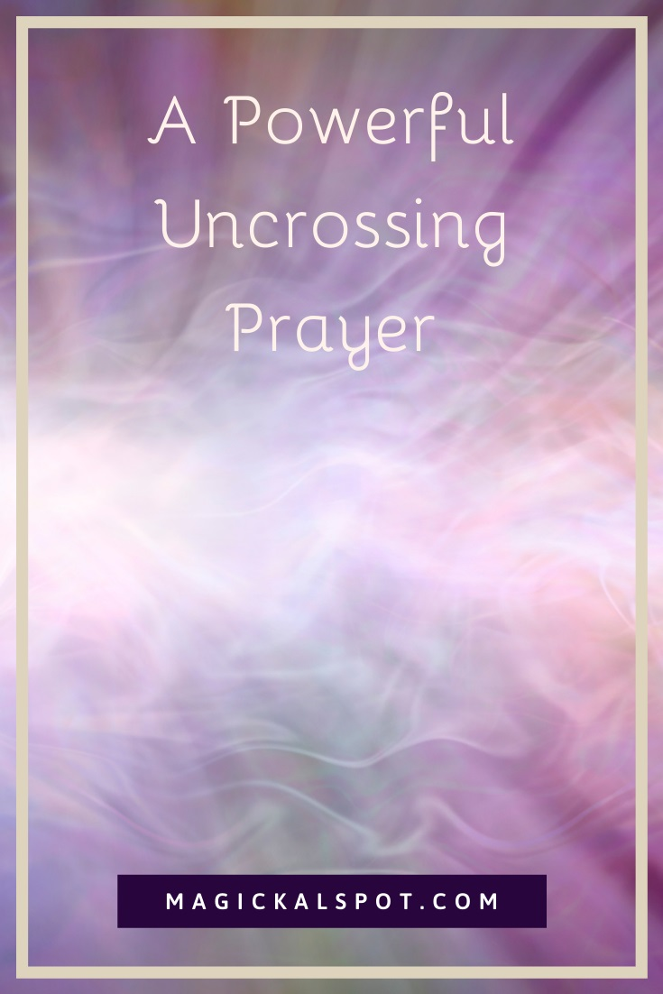 A Powerful Uncrossing Prayer by MagickalSpot