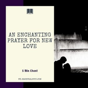 An Enchanting Prayer for New Love featured