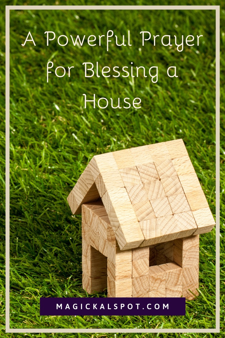 Powerful Prayer for Blessing a House by Magickal Spot