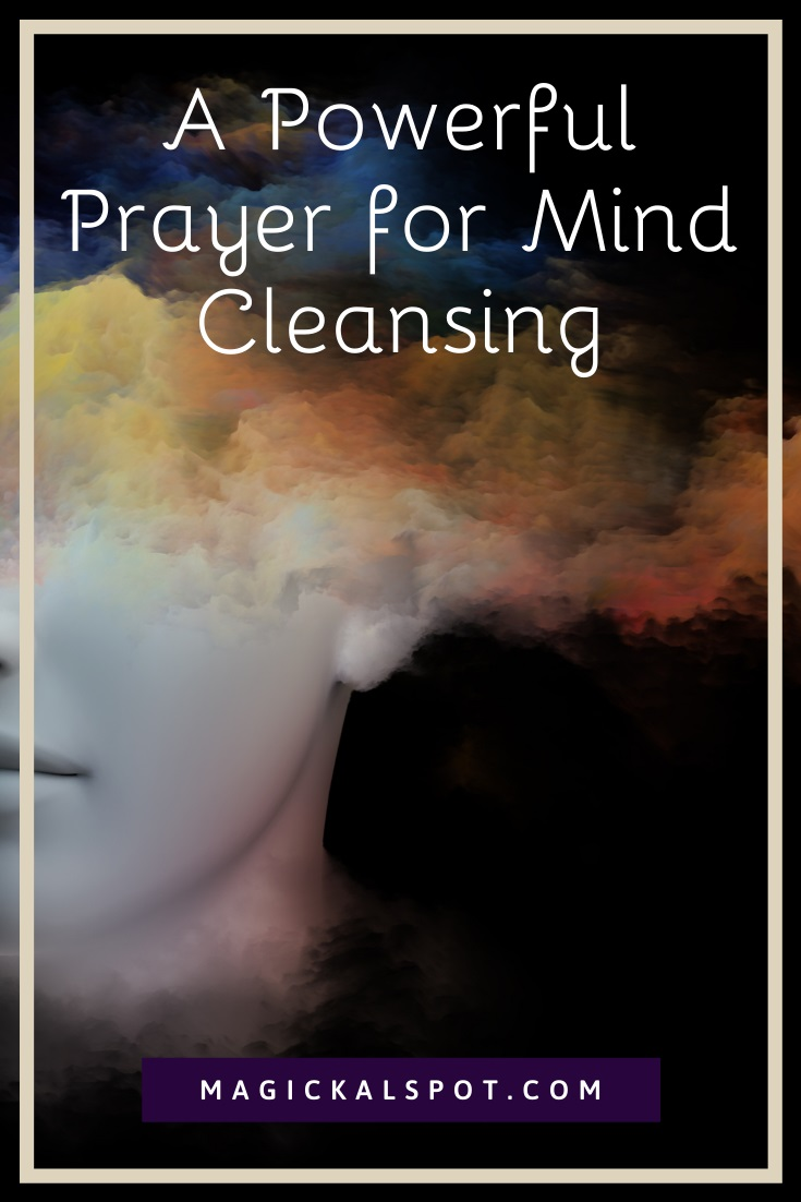 A Powerful Prayer for Mind Cleansing by Magickal Spot