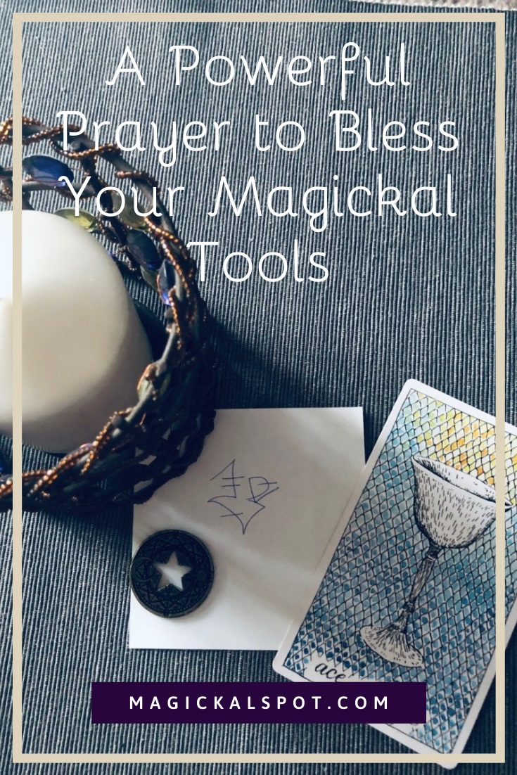 A Powerful Prayer to Bless Your Magickal Tools by Magickal Spot