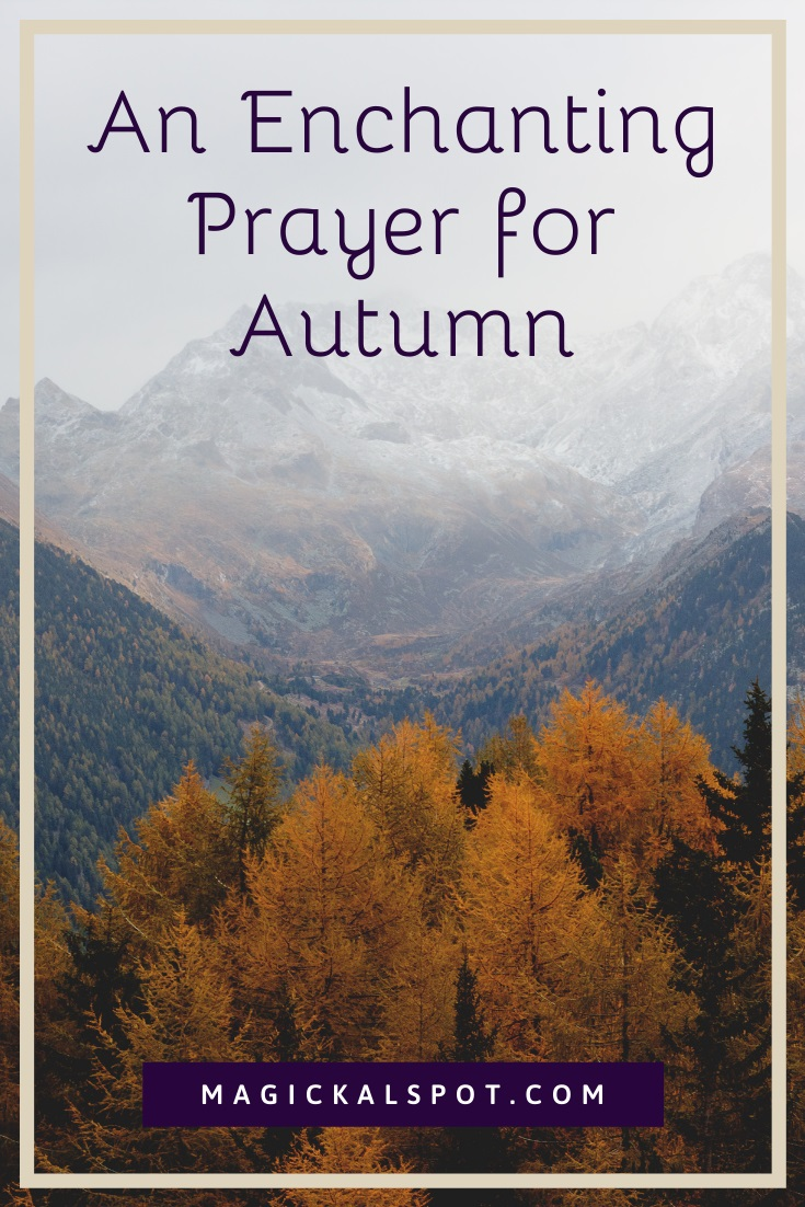 An Enchanting Prayer for Autumn by Magickal Spot
