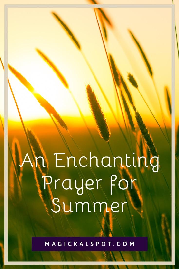 An Enchanting Prayer for Summer by Magickal Spot