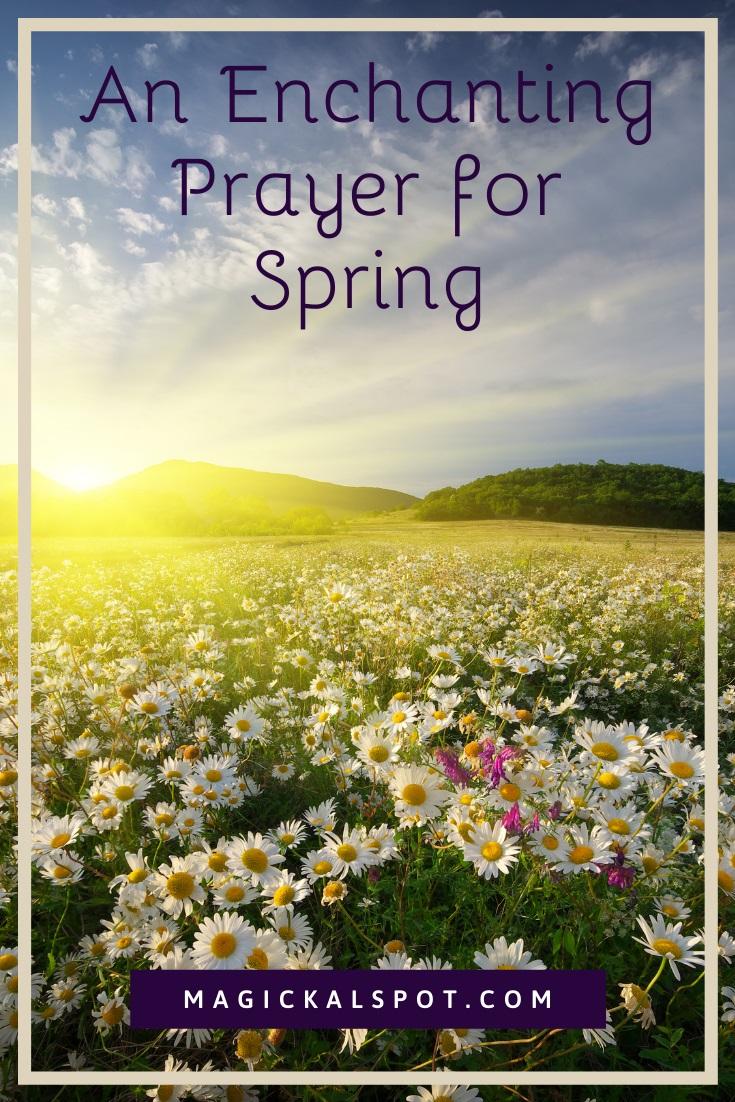An Enchanting Prayer for spring by Magickal Spot