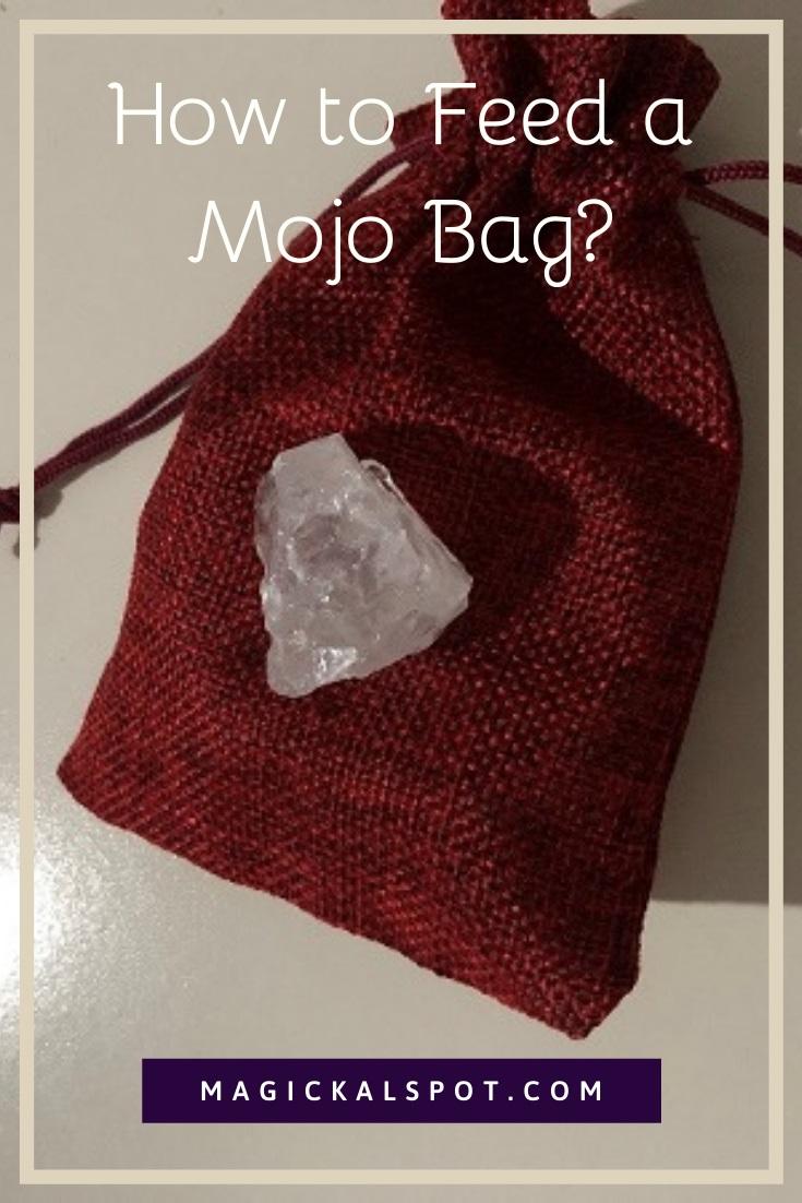 How to Feed a Mojo Bag by Magickal Spot