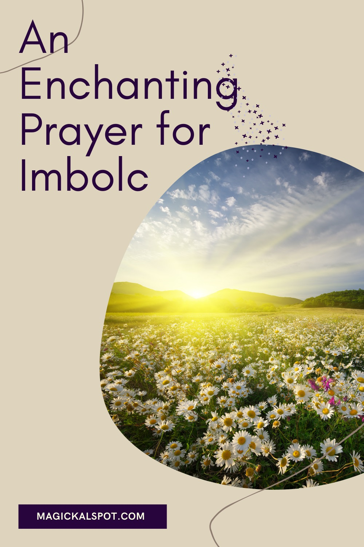 An Enchanting Prayer for Imbolc by Magickal Spot