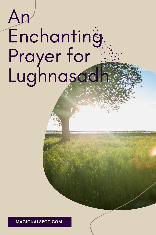 An Enchanting Prayer for Lughnasadh by Magickal Spot