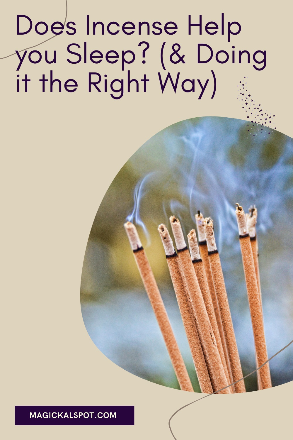 Does Incense Help you Sleep by Magickal Spot