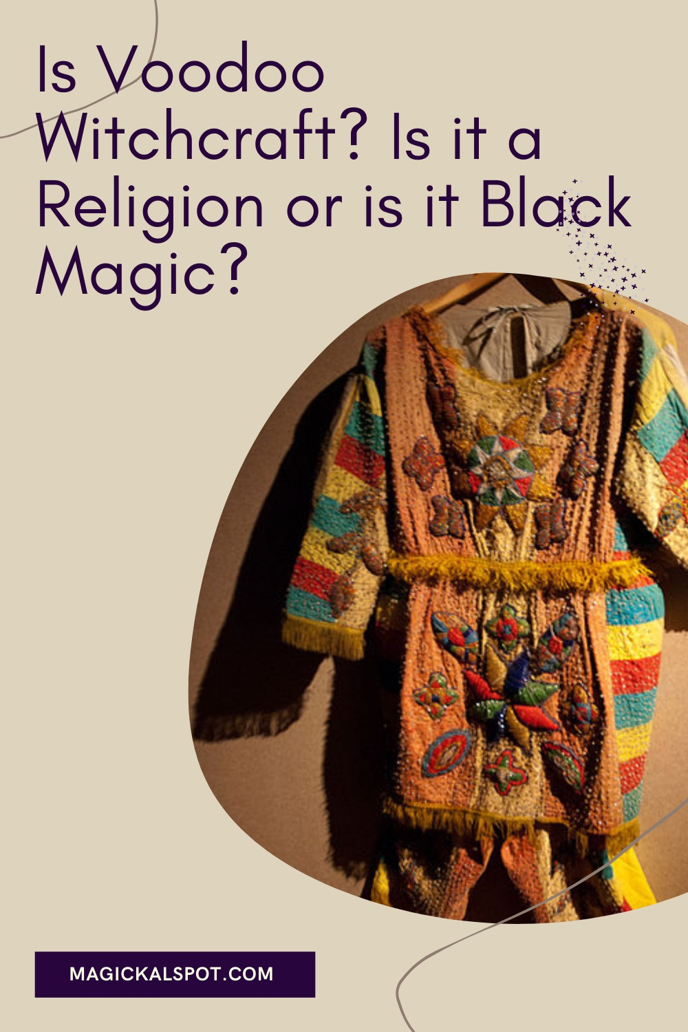 Is Voodoo Witchcraft by Magickal Spot