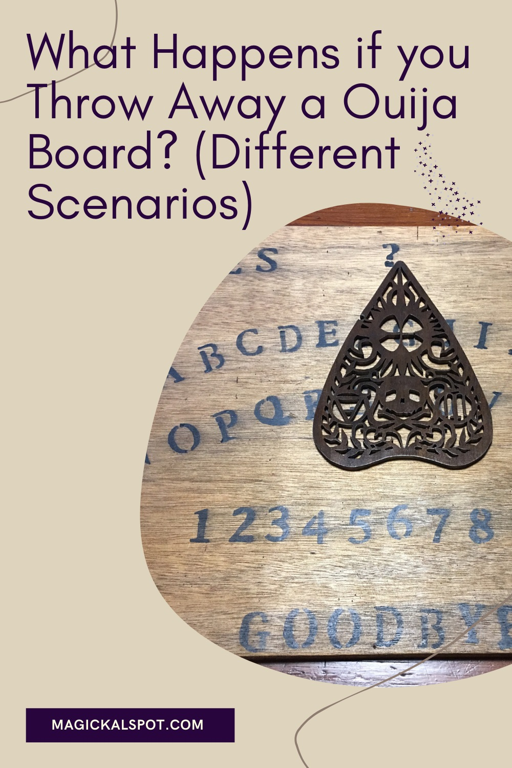 What Happens if you Throw Away a Ouija Board by Magickal Spot